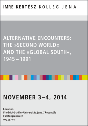 Conference Alternative Encounters: The 'Second World' and the 'Global South' 1945 - 1991