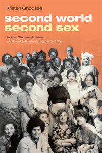 Bookcover Second World, Second Sex, Ghodsee; Duke University Press