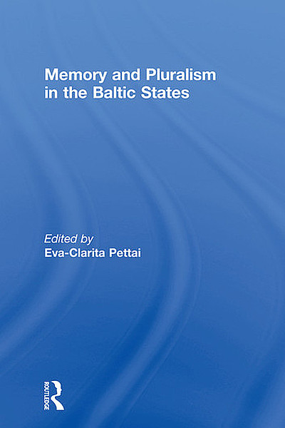 Pettai, Memory and Pluralism in the Baltic States